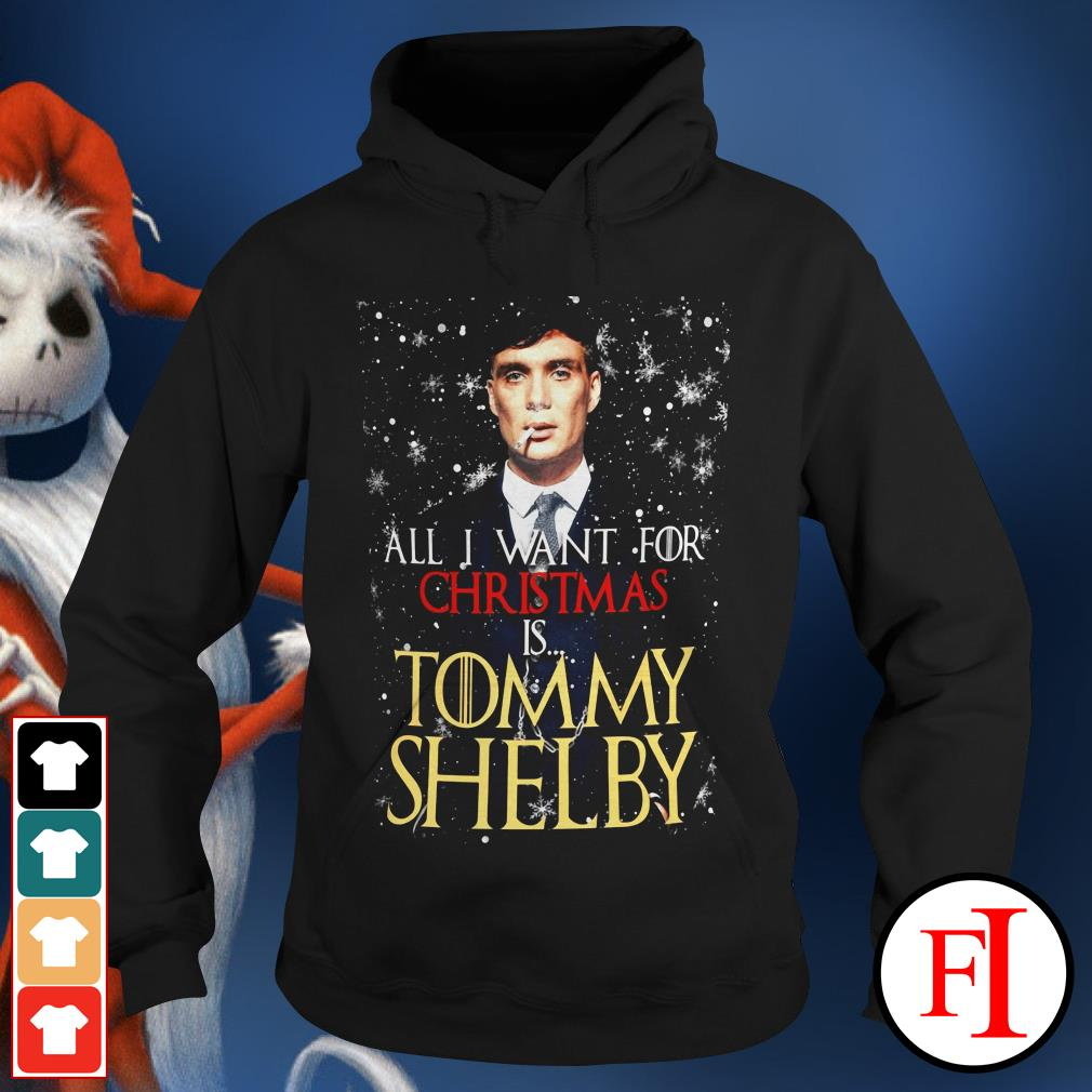 Official All I want for Christmas is Tommy Shelby Hoodie
