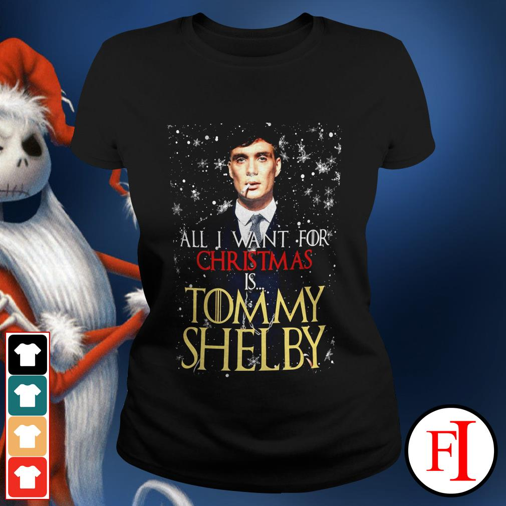 Official All I want for Christmas is Tommy Shelby Ladies tee