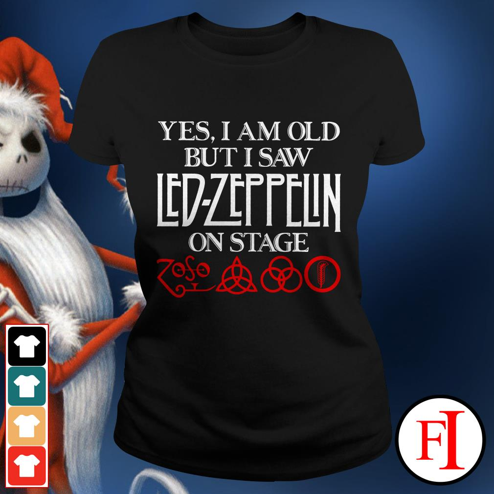 Official Yes I am old but I saw Led Zeppelin on stage Ladies tee