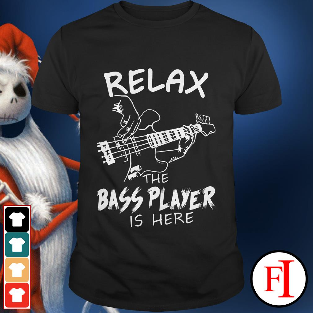 Relax Guitar the bass player is here shirt