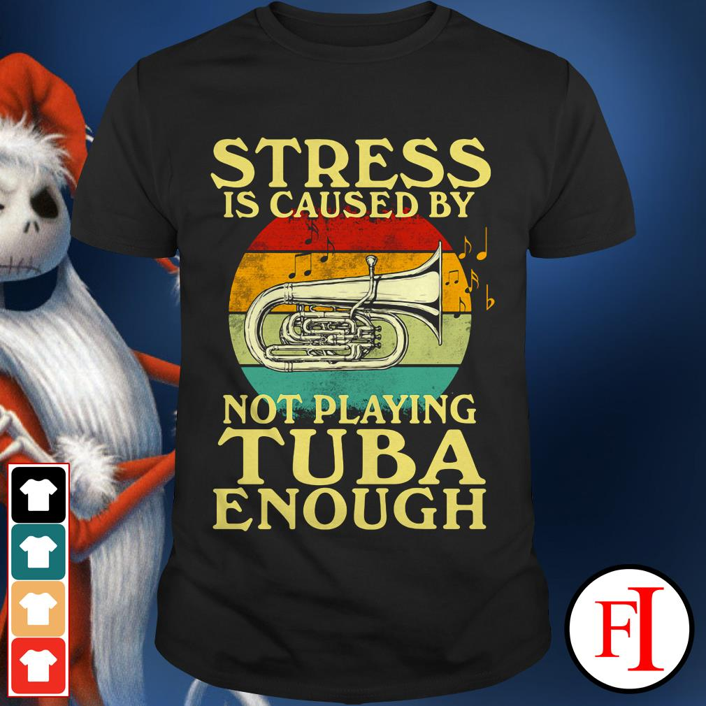 Stress is caused by not playing Tuba enough sunset shirt