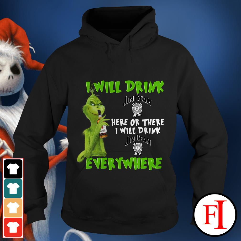 I will drink here or there or everywhere Jim Beam Grinch Hoodie