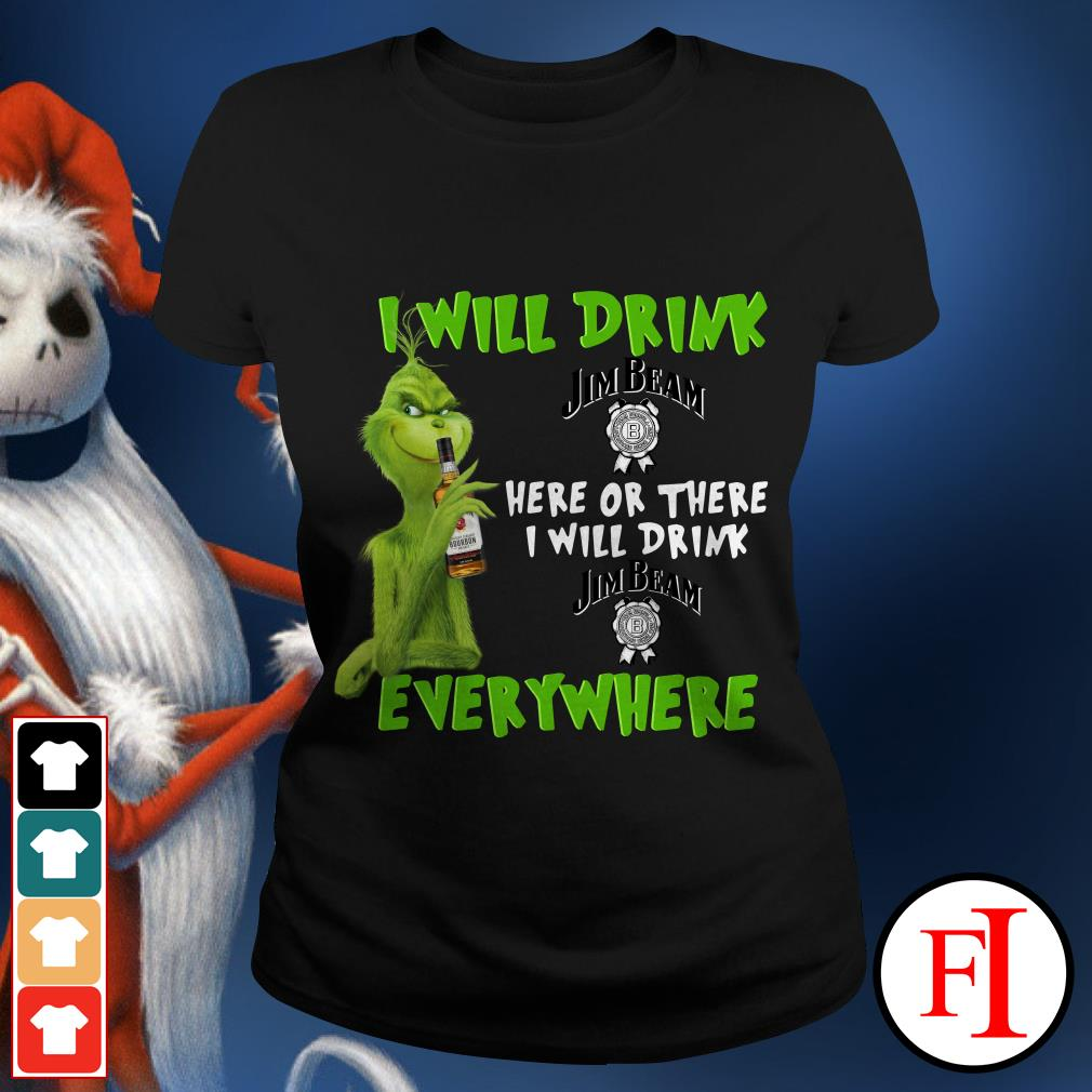 I will drink here or there or everywhere Jim Beam Grinch Ladies tee