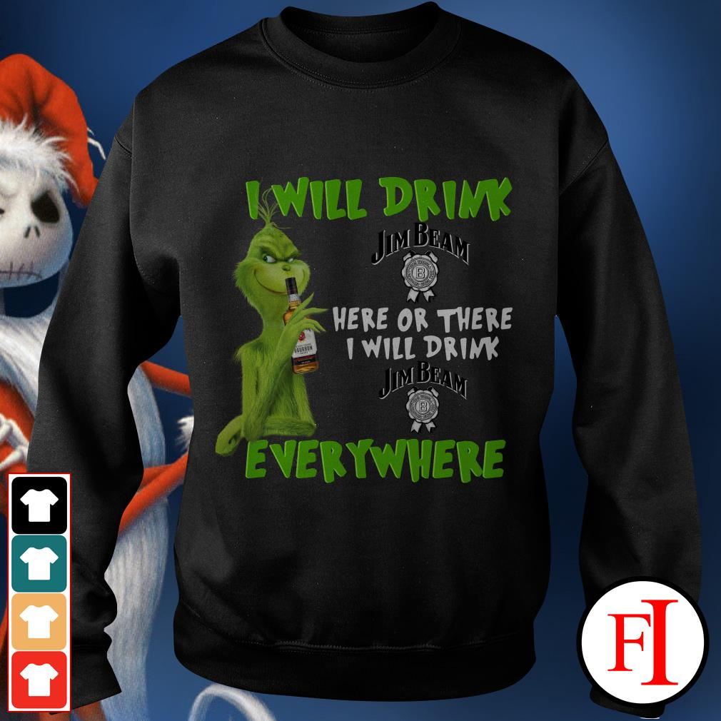 I will drink here or there or everywhere Jim Beam Grinch Sweater