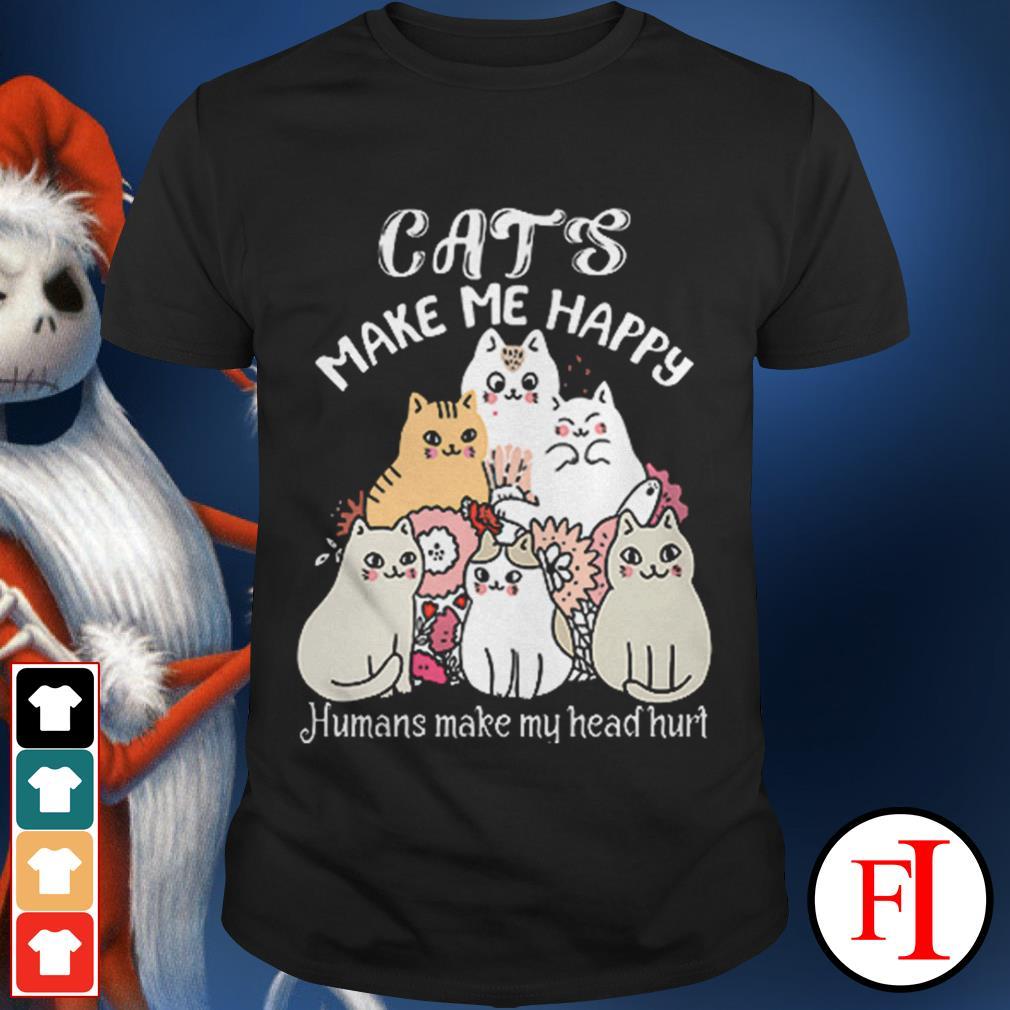 The Cat's make me happy humans make my head hurt shirt