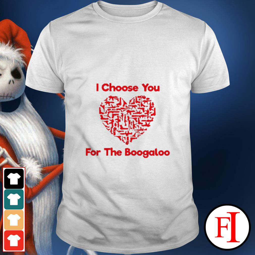 I choose you for the Boogaloo Valentine shirt