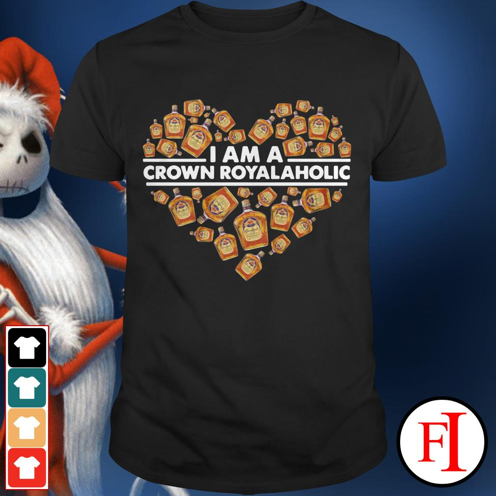 The Heart I am a Crown Royal Whiskey Aholic shirt