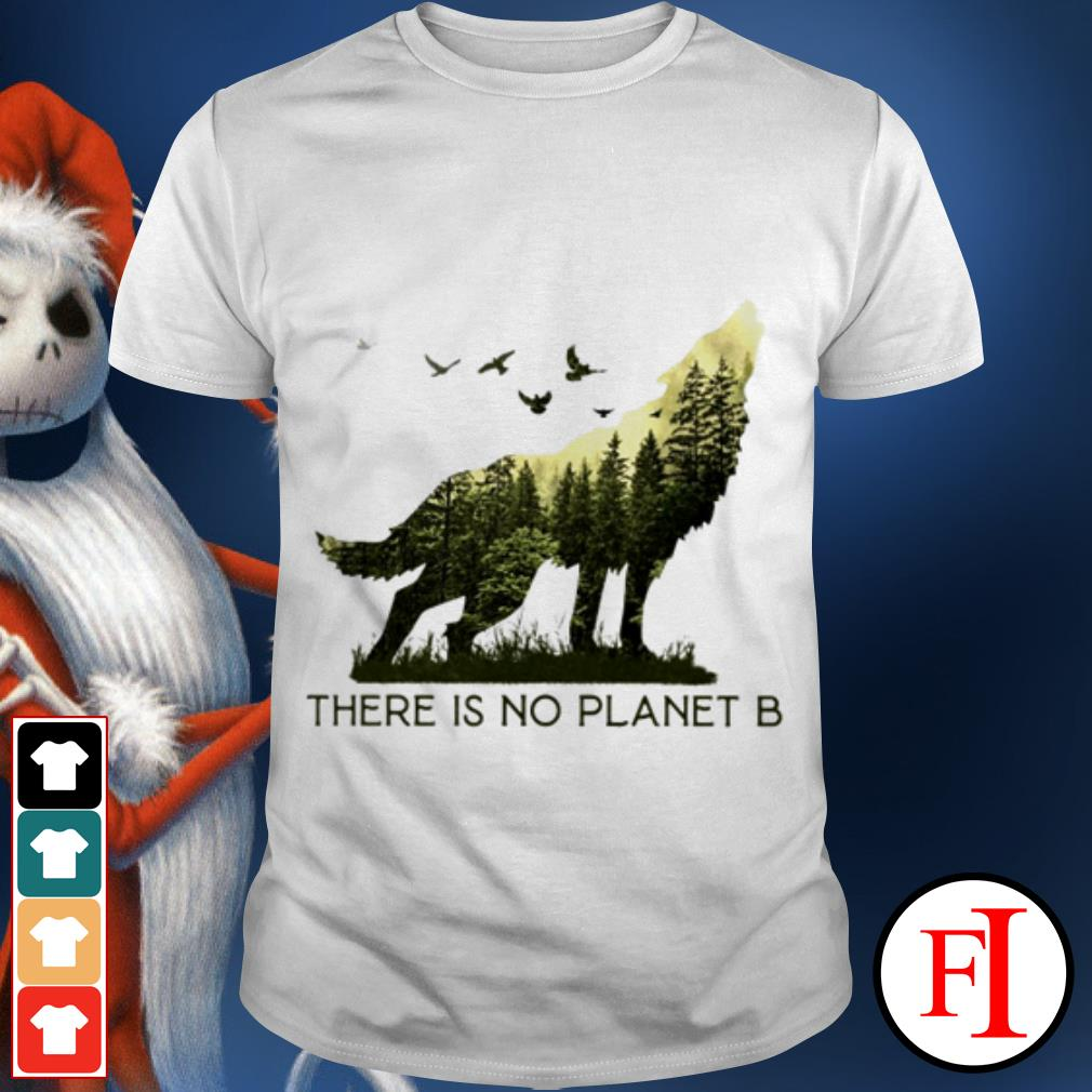 There is no planet B Wolf Mothernature shirt