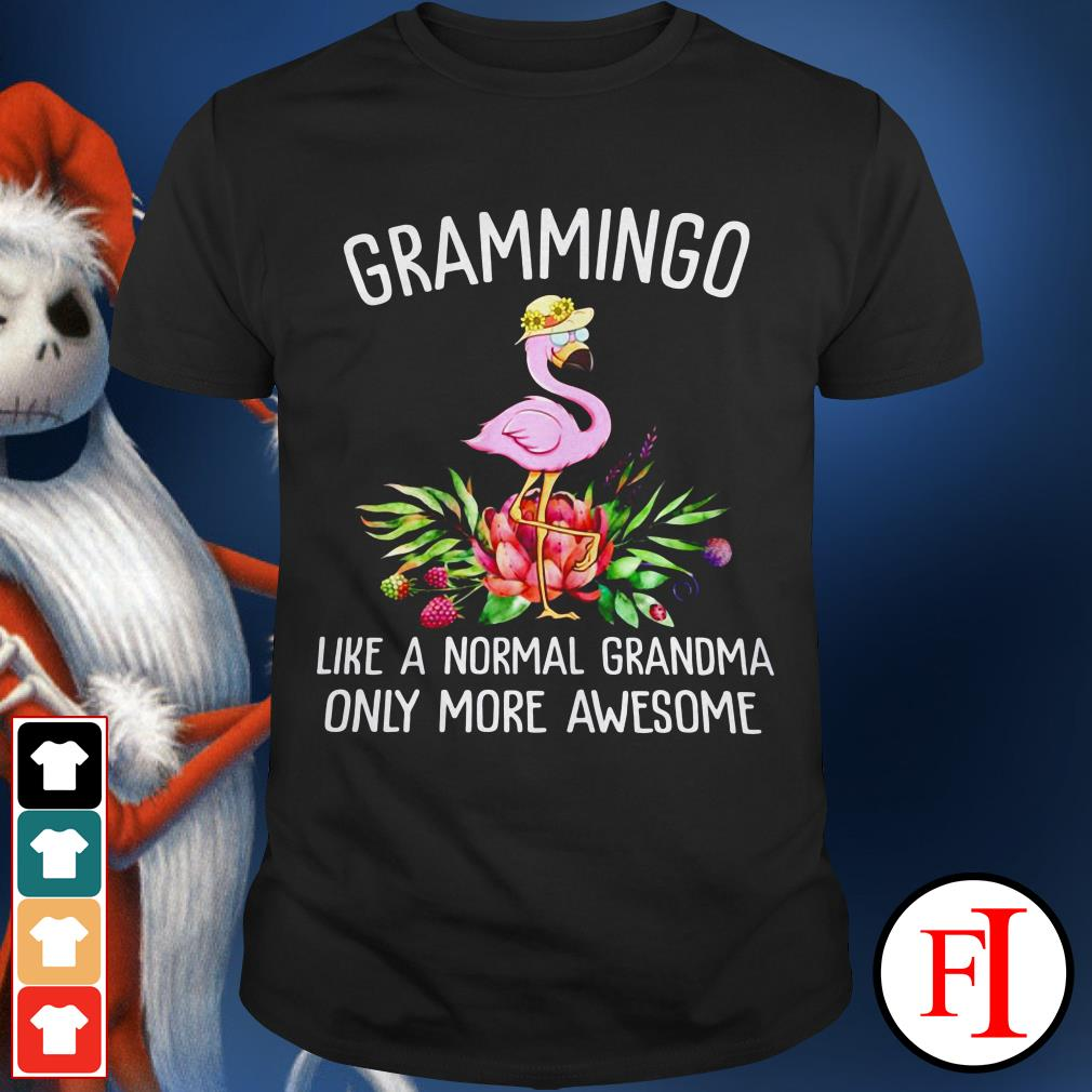 Official Flamingo grammingo like a normal grandma only more awesome shirt