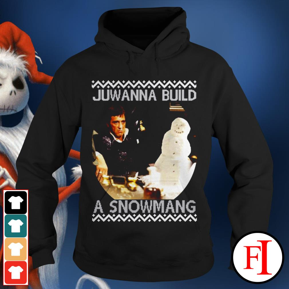 Official Scarface Juwanna build a snowman Christmas Hoodie