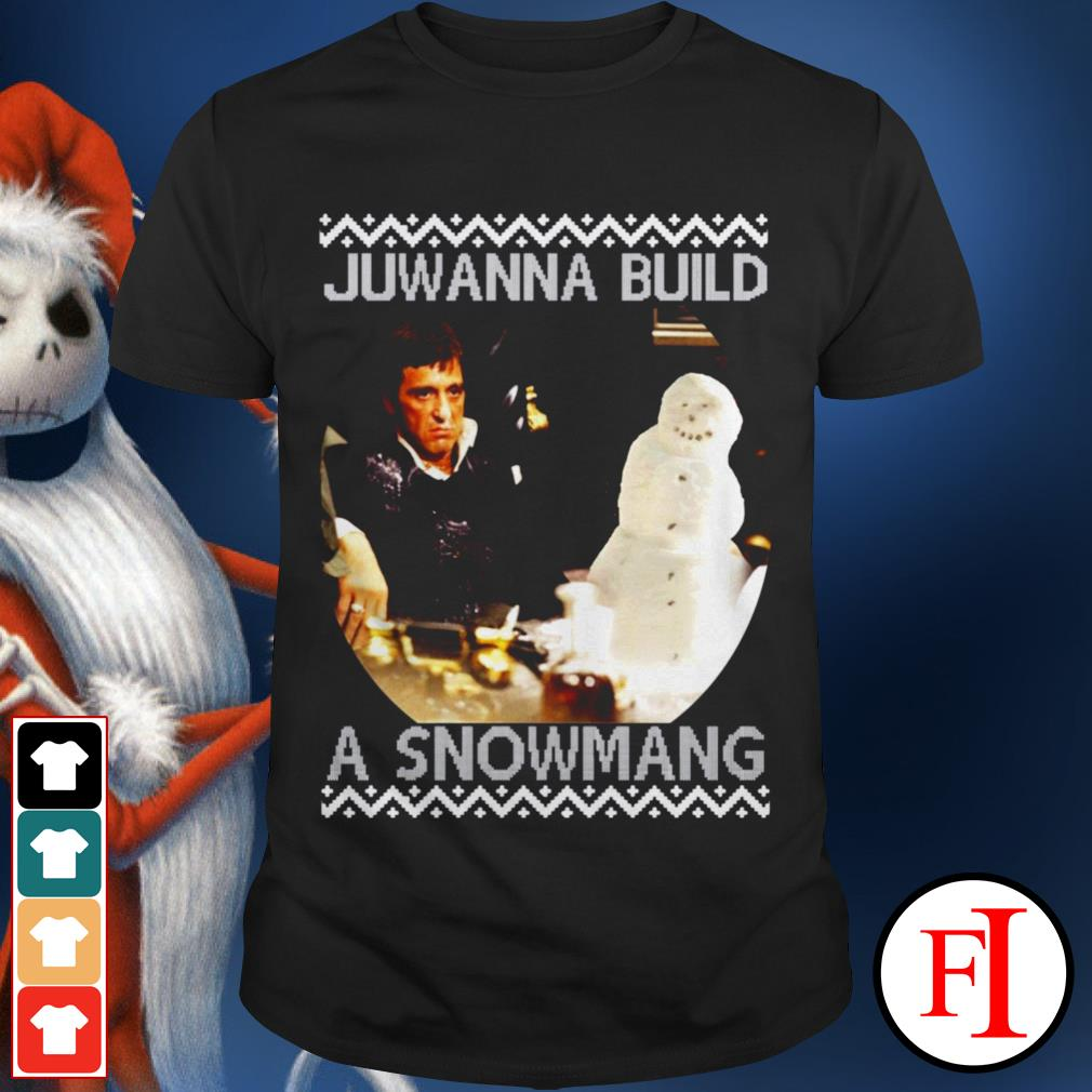Official Scarface Juwanna build a snowman Christmas shirt