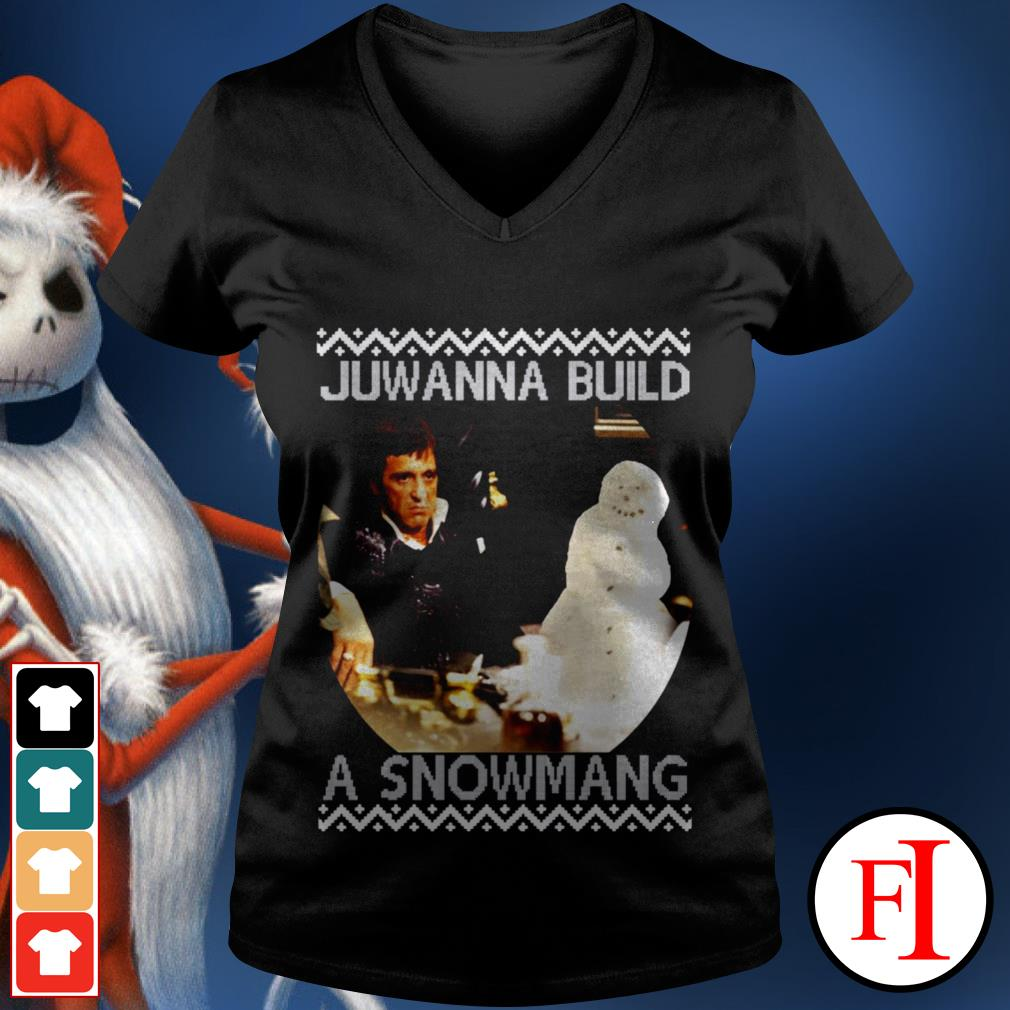 Official Scarface Juwanna build a snowman Christmas V-neck t-shirt