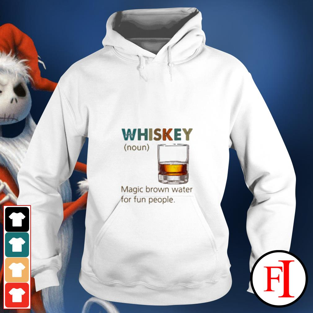 Official Whiskey Noun magic brown water for fun people sunset Hoodie
