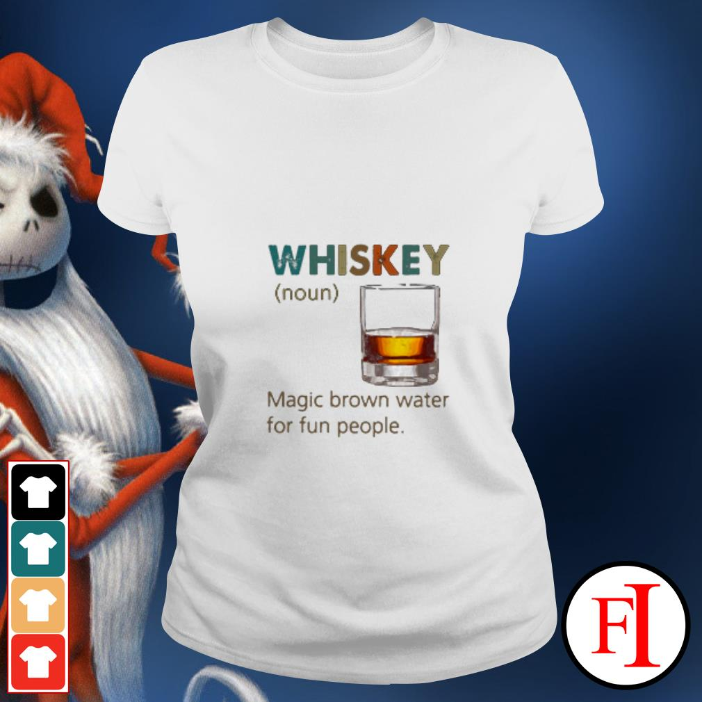 Official Whiskey Noun magic brown water for fun people sunset Ladies tee