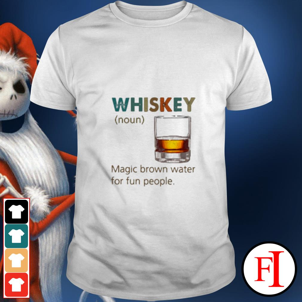 Official Whiskey Noun magic brown water for fun people sunset shirt