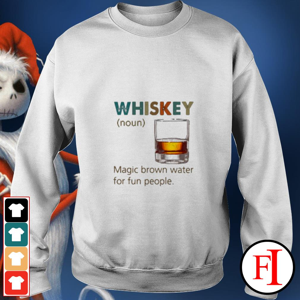 Official Whiskey Noun magic brown water for fun people sunset Sweater