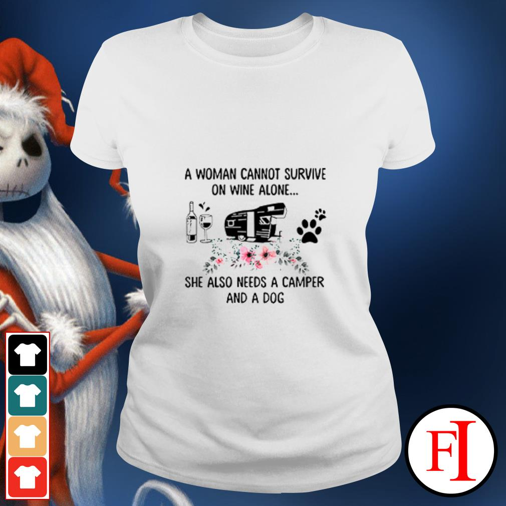 Official A woman cannot survive on wine alone she also needs a camper and a dog Ladies tee