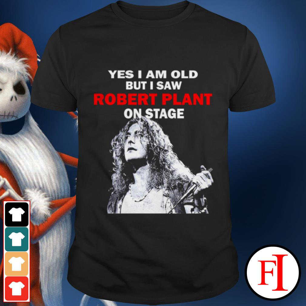 Robert Plant on stage Yes I am old but I saw shirt