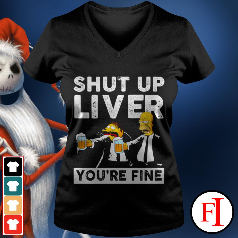 Shut up liver you're fine Simpson V-neck t-shirt