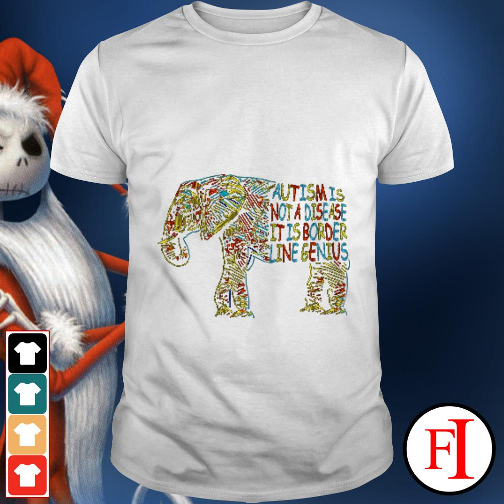 Autism Elephant is not a disease it is border line genius shirt