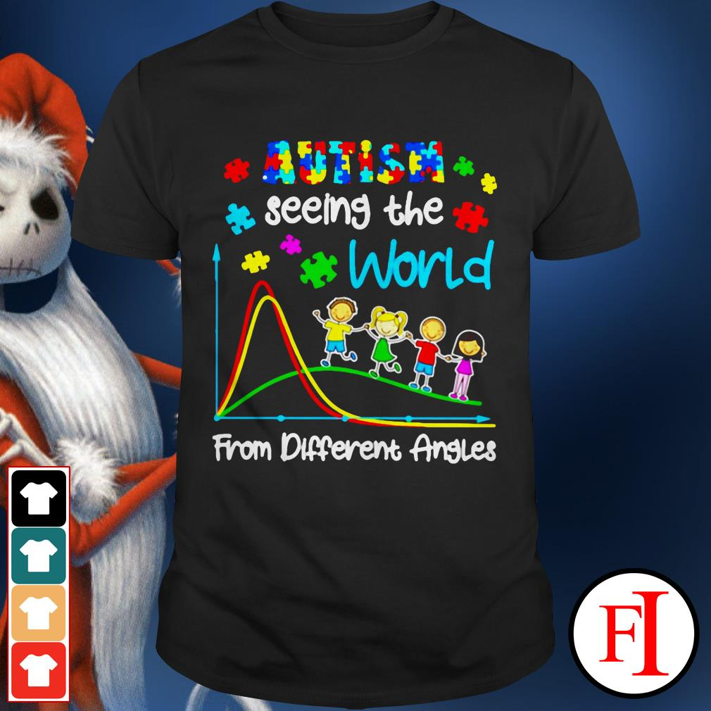 Autism seeing the world from different lovely angles IF shirt