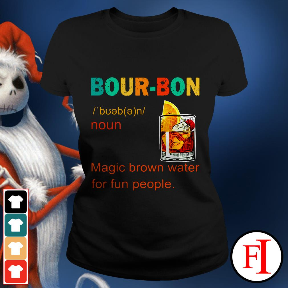 Bourbon magic brown water for fun people sunset IF Ladies tee