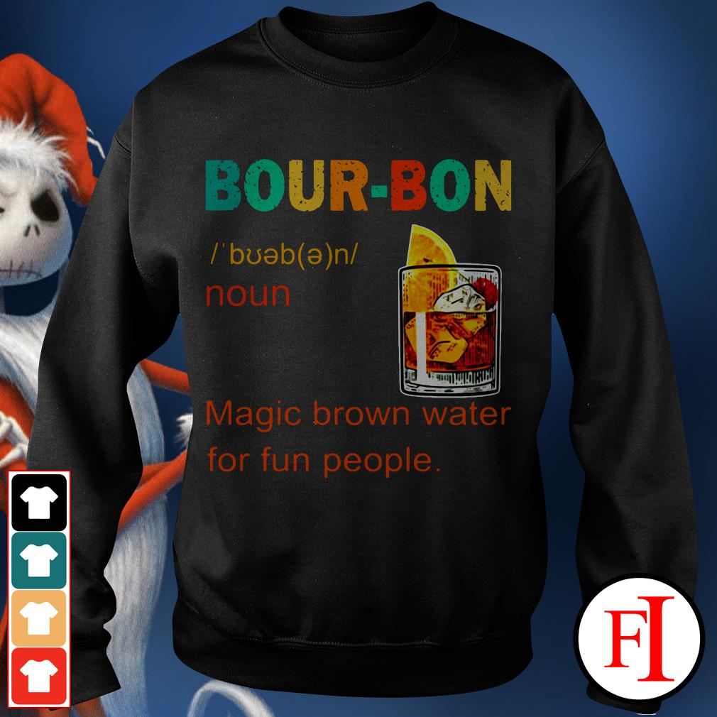 Bourbon magic brown water for fun people sunset IF Sweater