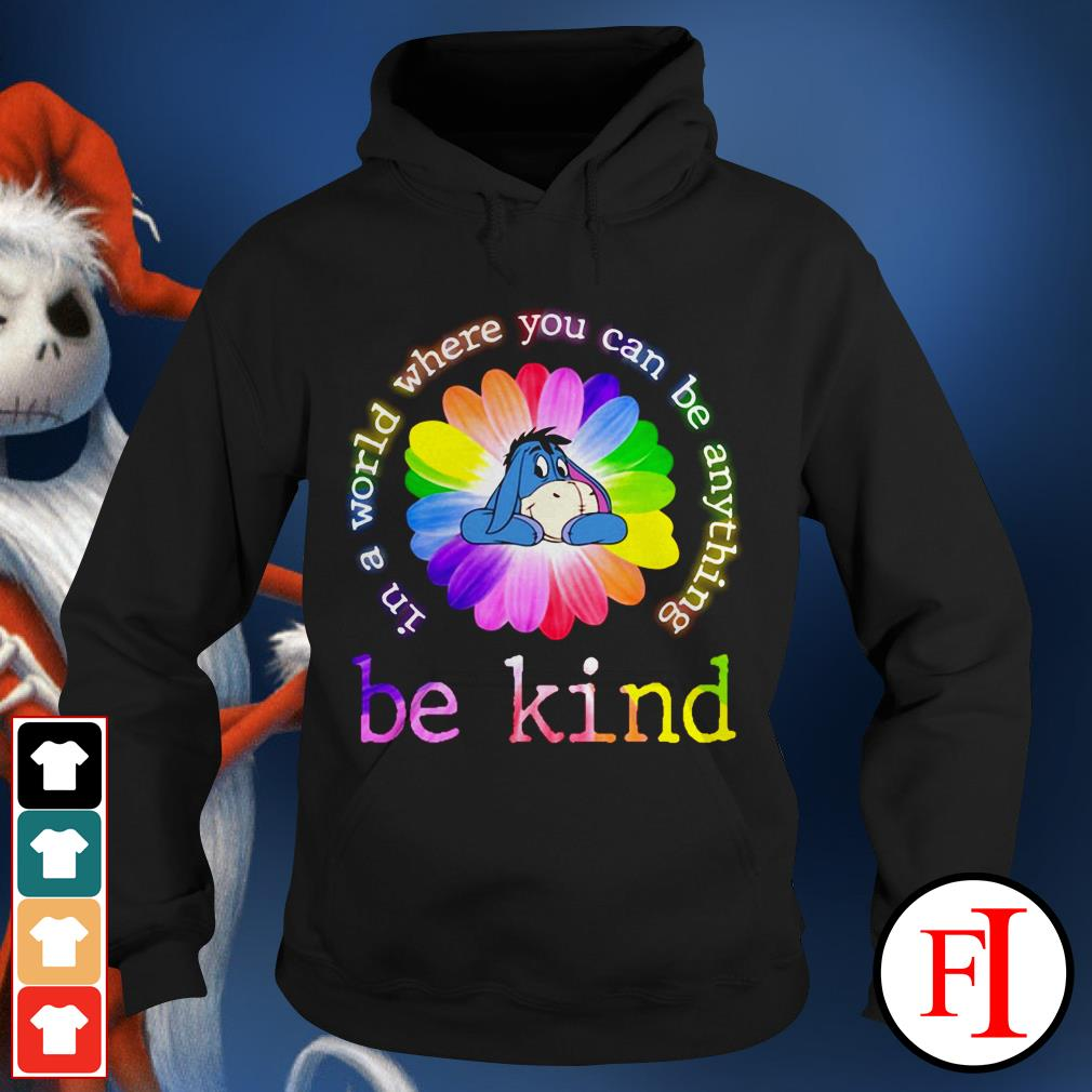 Color lovely Eeyore in a world where you can be anything be kind Hoodie