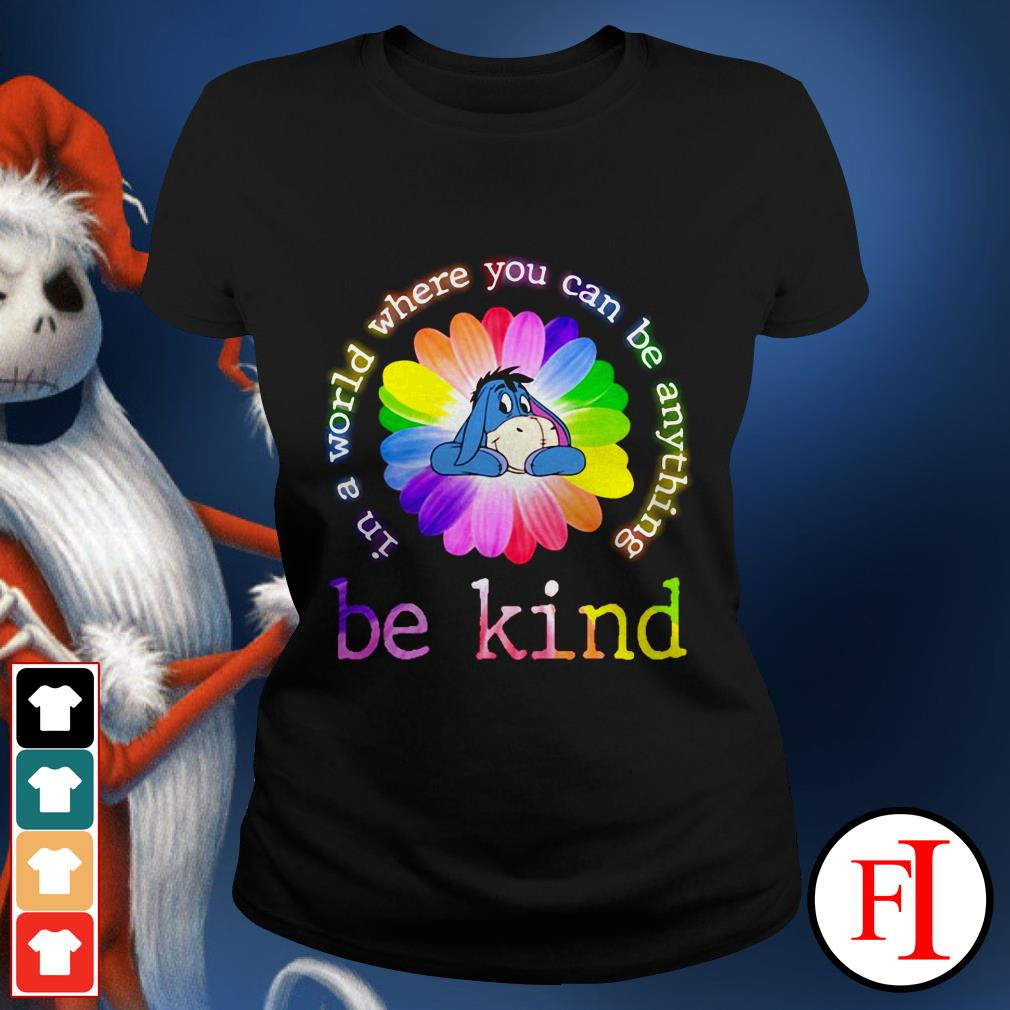 Color lovely Eeyore in a world where you can be anything be kind Ladies tee