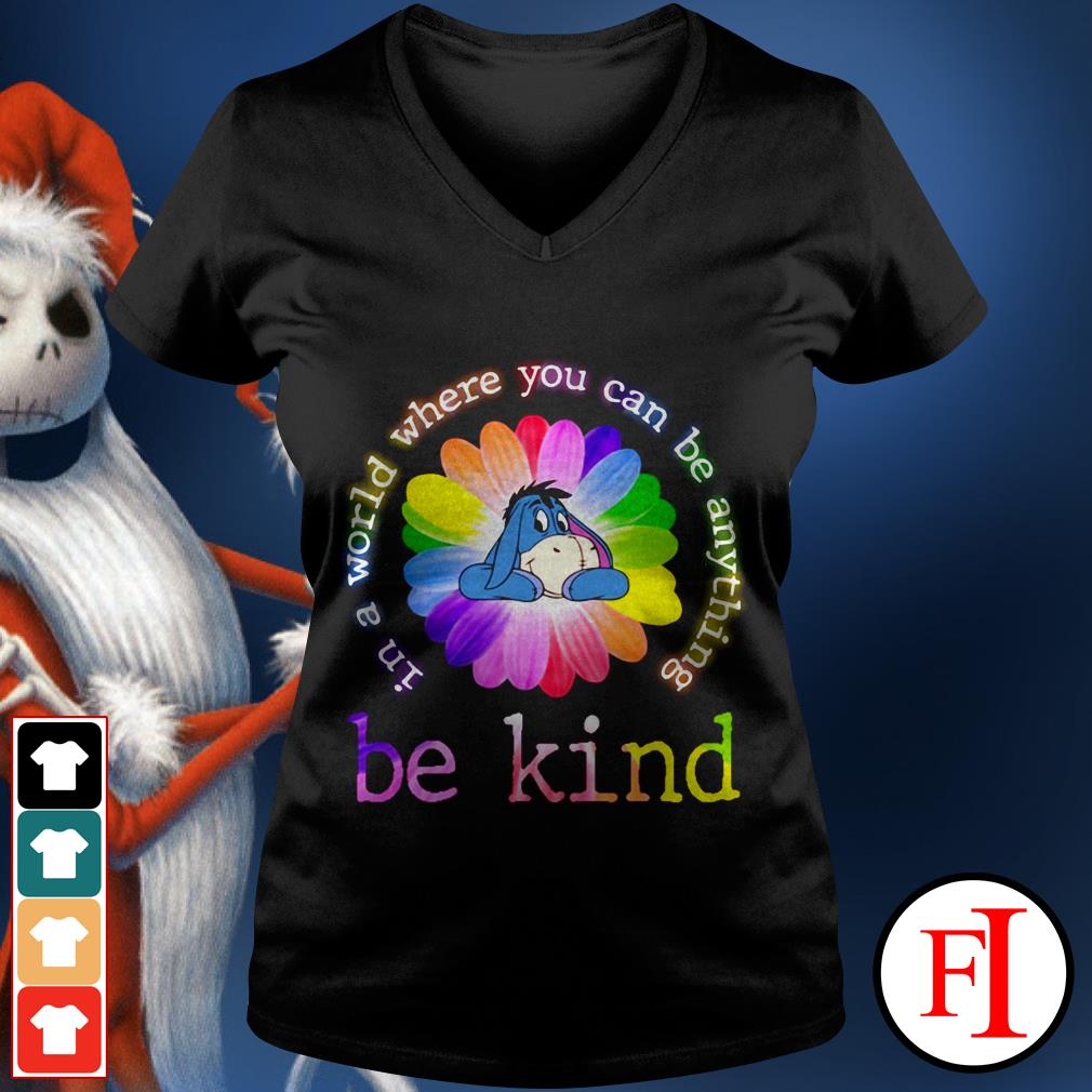 Color lovely Eeyore in a world where you can be anything be kind V-neck t-shirt