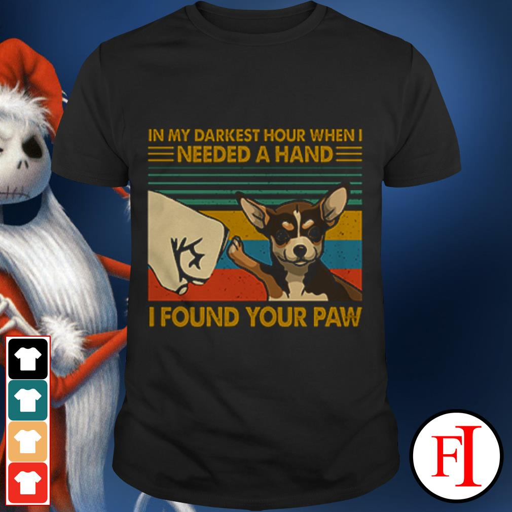 Dog Chihuahua In my darkest hour when I needed a hand I found your paw sunset shirt