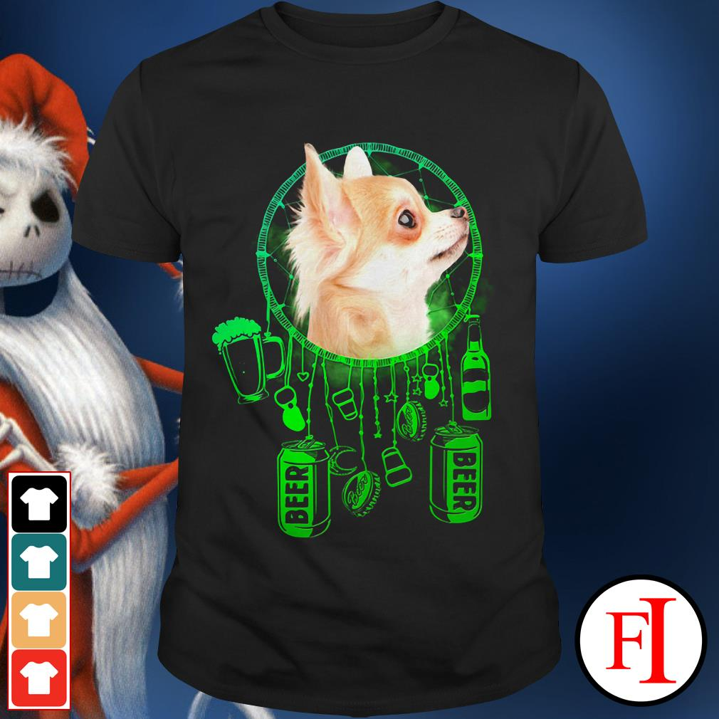The dog Chihuahua dreamcatcher beer IF shirt