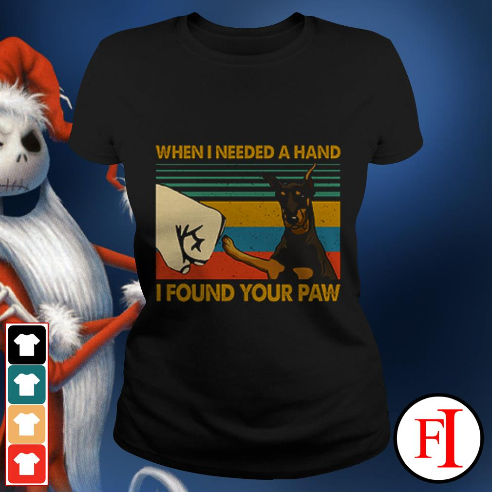 Dog Doberman In my darkest hour when I needed a hand I found your paw sunset IF Ladies tee