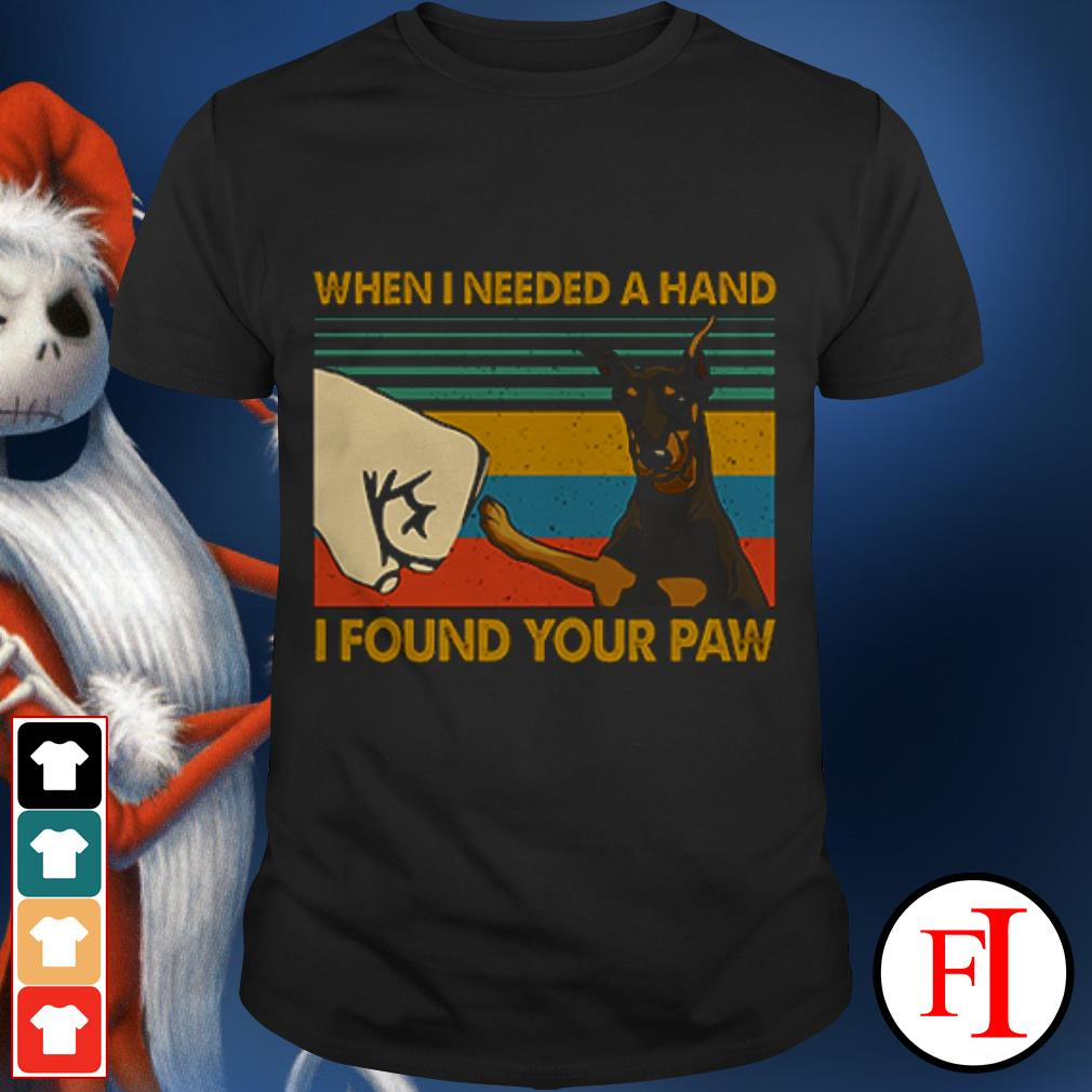 Dog Doberman In my darkest hour when I needed a hand I found your paw sunset IF shirt