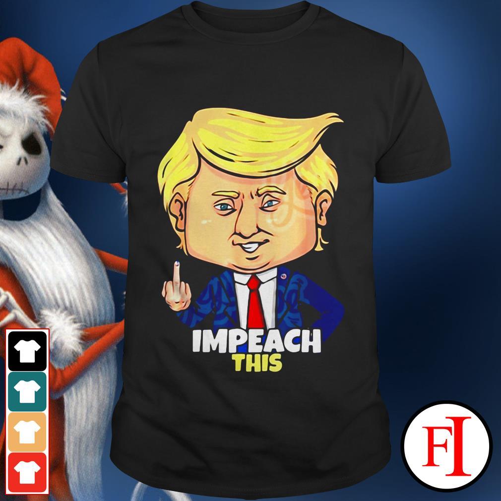This Donald Trump 2020 Impeach IF shirt
