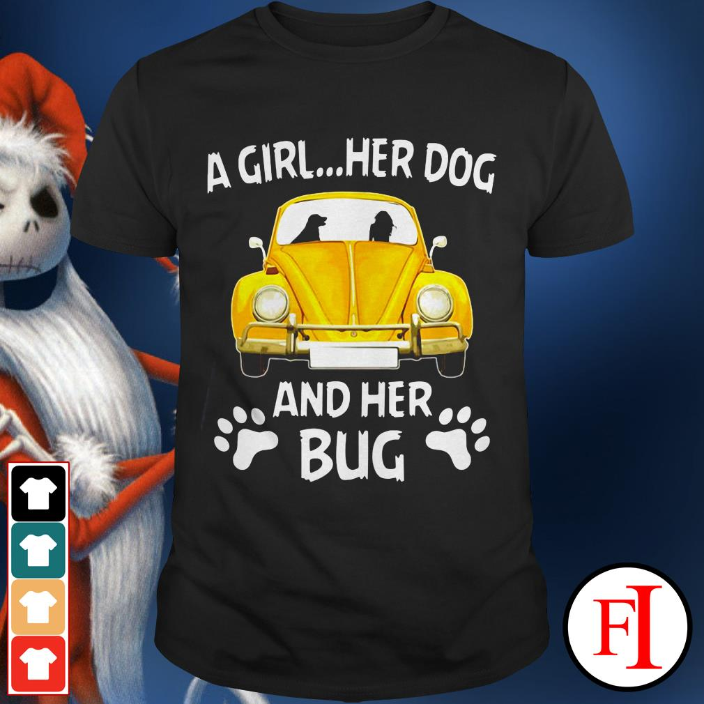 A girl her dog and her bug love IF shirt