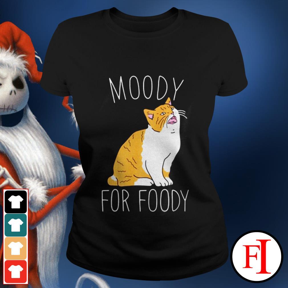 Love Cat moody for foody IF Ladies tee