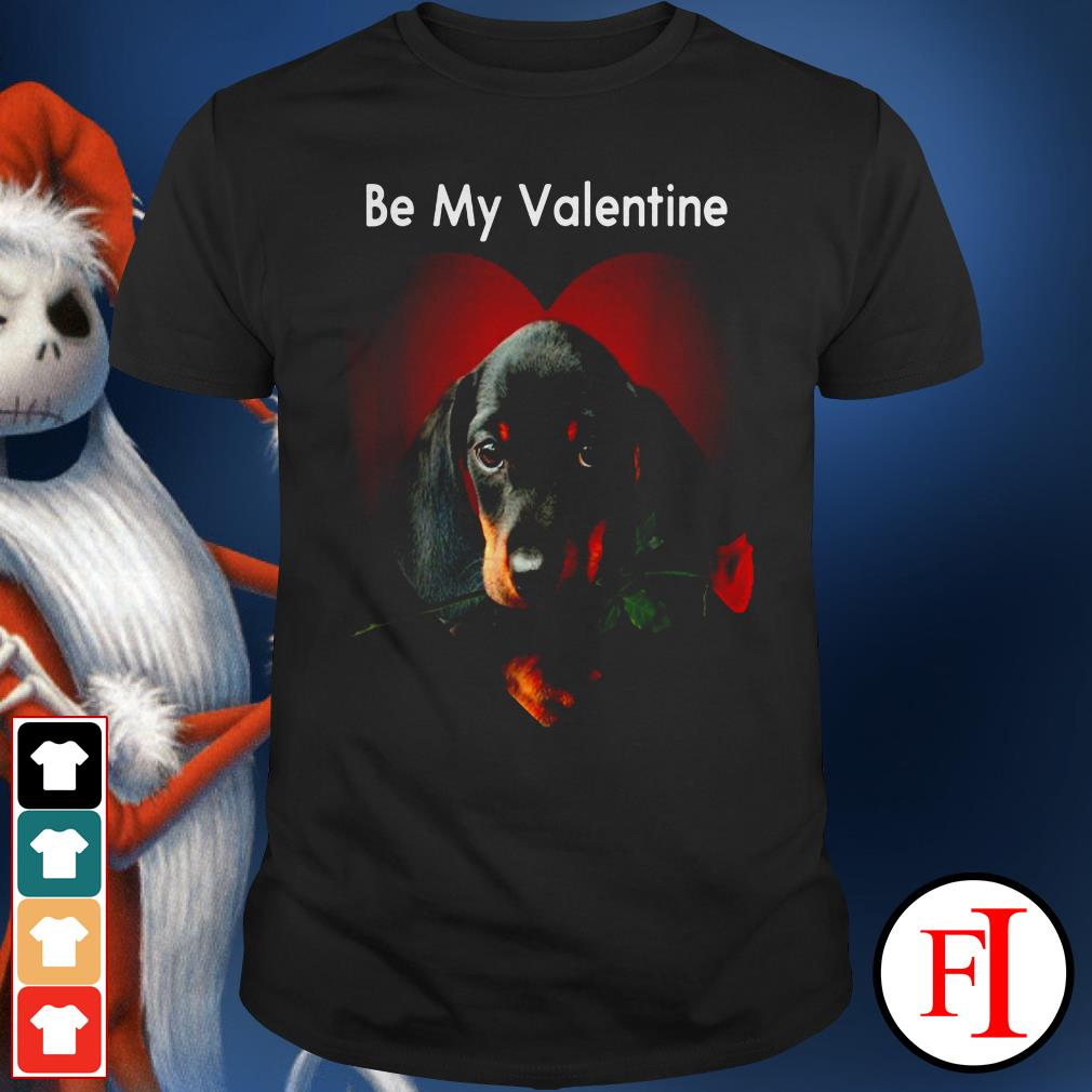 Lovely Dachshund be my valentine shirt