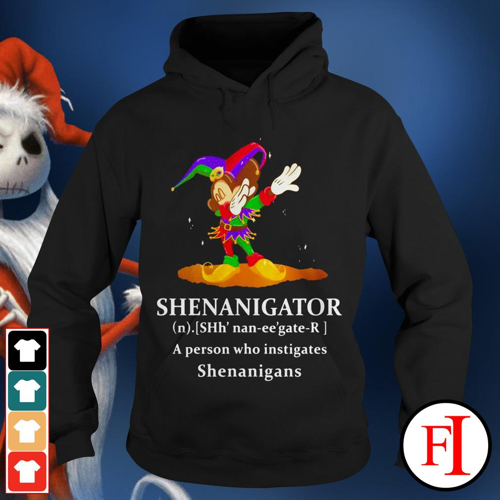 Lovely Mickey Mouse dabbing Shenanigator a person who instigates Shenanigans Hoodie