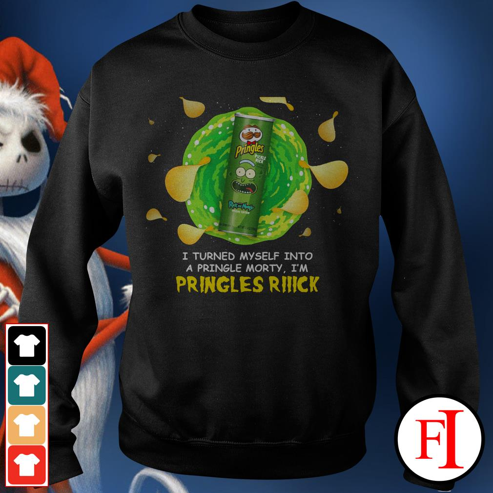 Morty I'm Pringles Rick I turned myself into a pringle IF Sweater