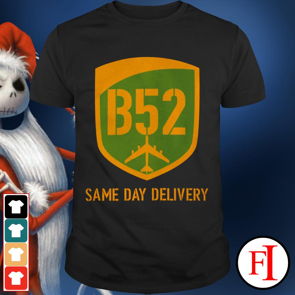 Official B52 same day delivery IF shirt