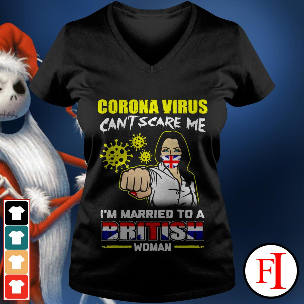 Official Corona virus can't scare me I'm married to a British woman V-neck t-shirt