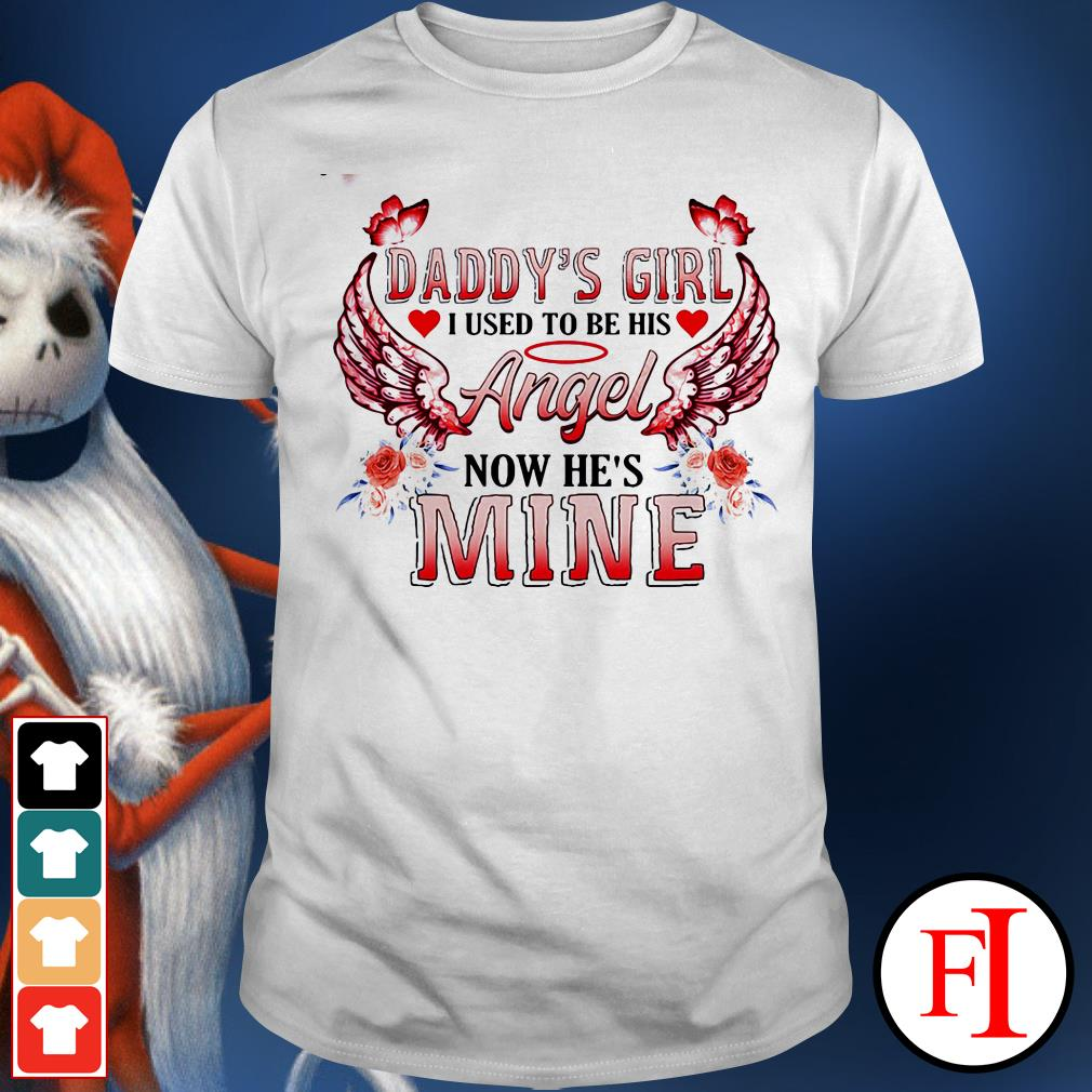 Official Daddy's girl I used to be his angel now he's mine shirt