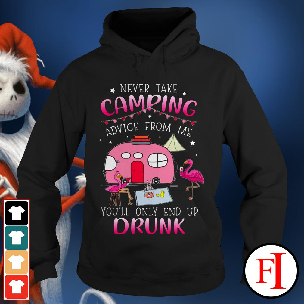 Official Never take camping advice from me you'll only end up drunk Hoodie