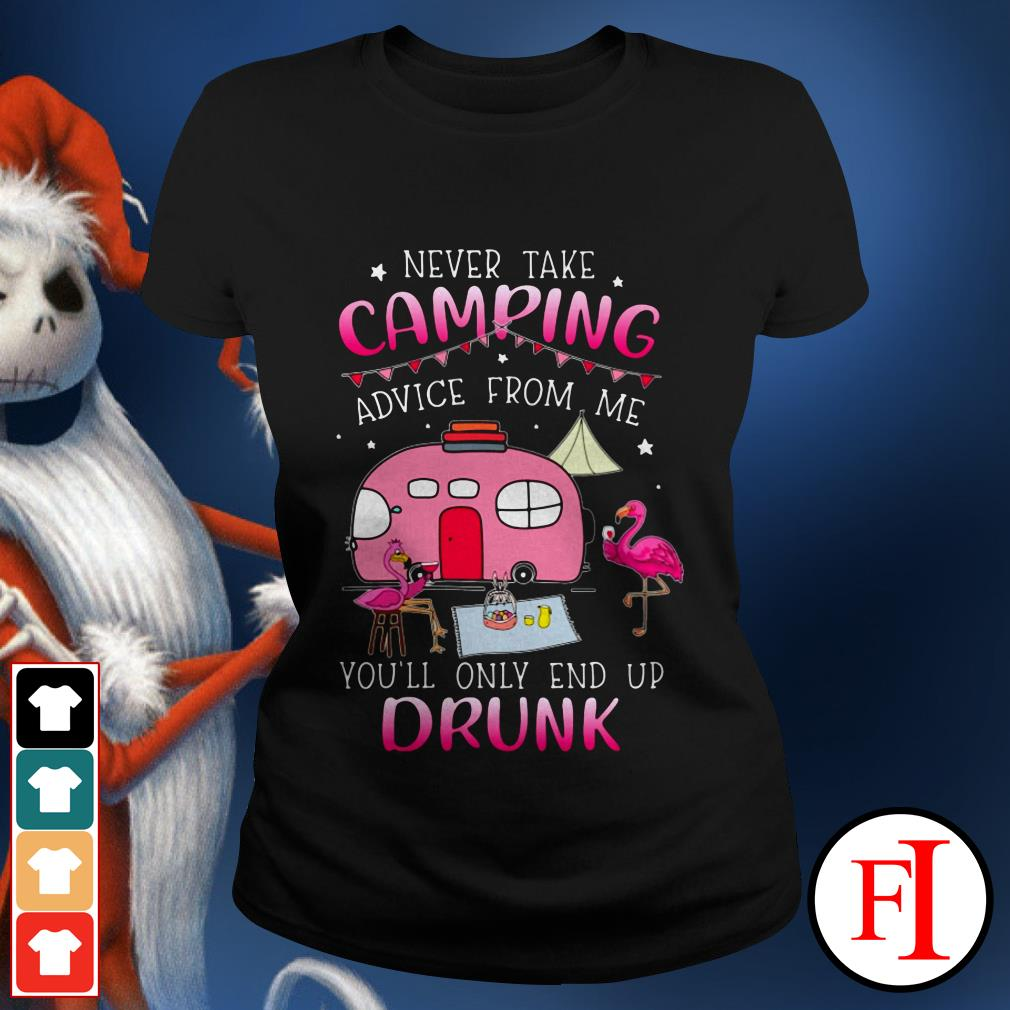 Official Never take camping advice from me you'll only end up drunk Ladies tee