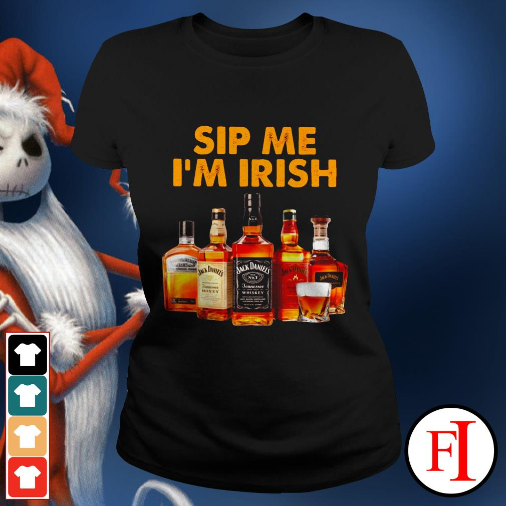 Sip me I'm Irish Jack Daniels Whiskey IF Ladies tee