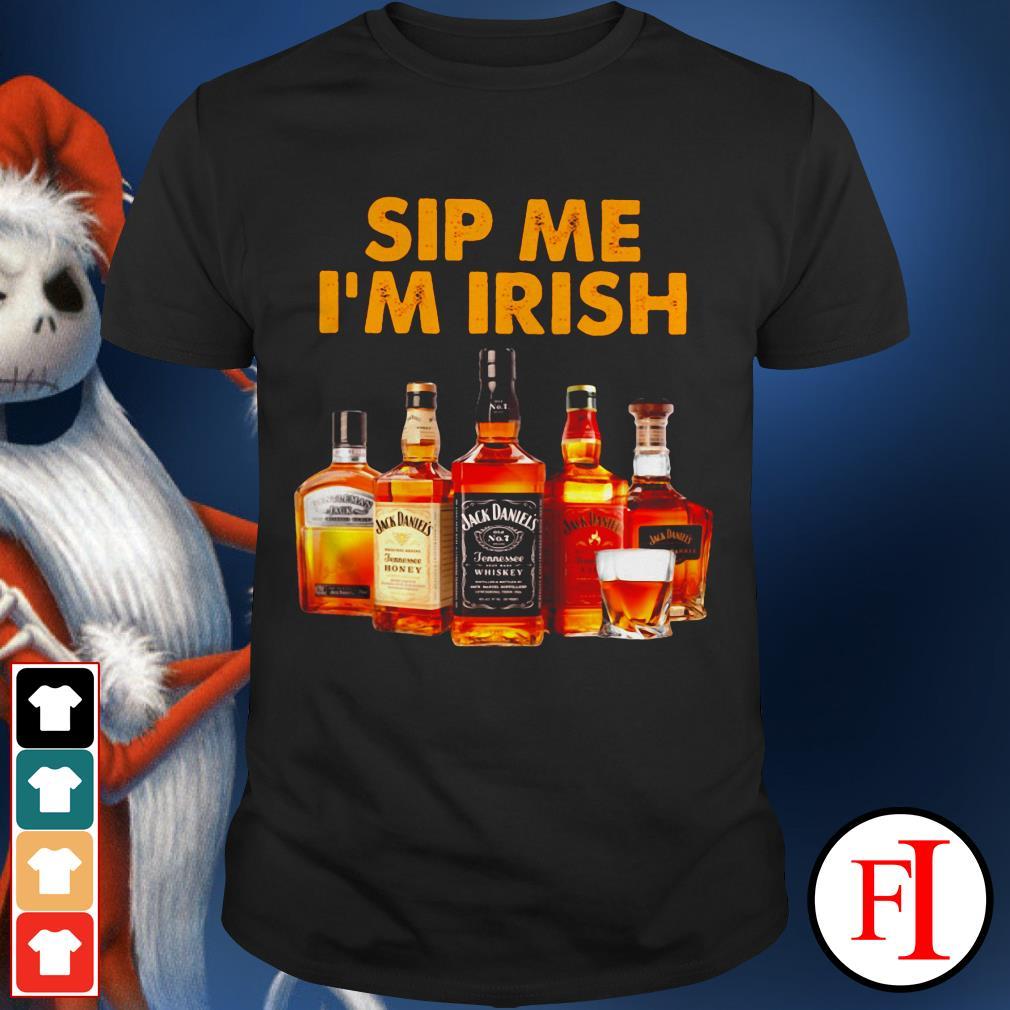Sip me I'm Irish Jack Daniels Whiskey IF shirt