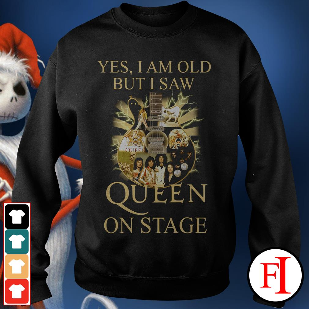 Yes I am old but I saw Queen on stage IF Sweater
