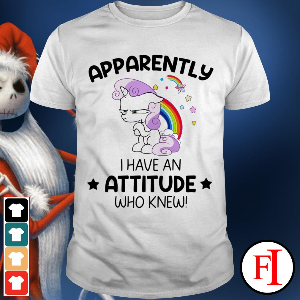 Apparently I have an attitude who knew IF love Unicorn shirt