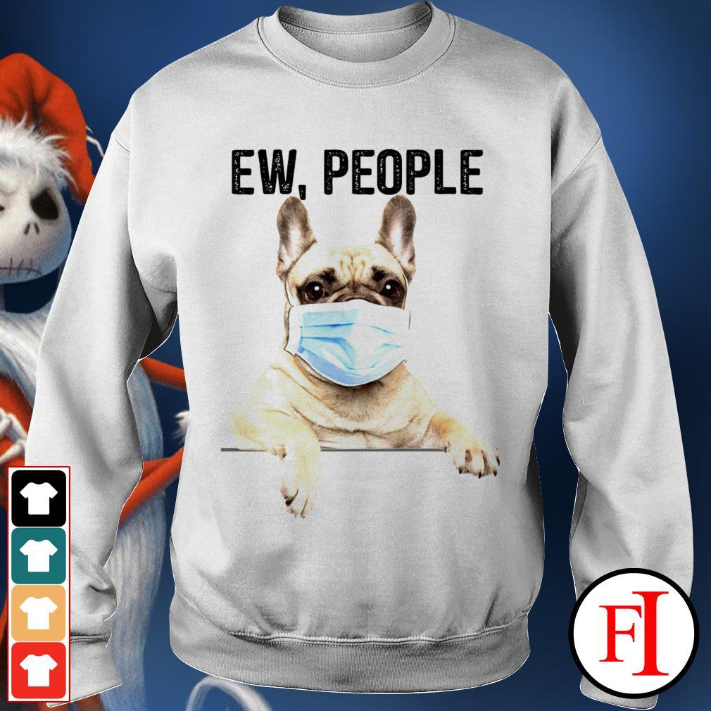 Bulldog face mask ew people love IF Sweater